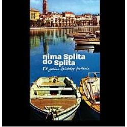 Nima Splita Do Splita : 50 Godina Splitskog Festiv -