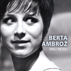 Berta Ambrož - Brez Besed