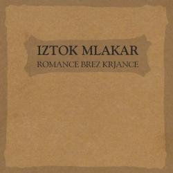 Iztok Mlakar - Romance Brez Krjance