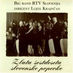 Big Band Rtv Slovenija (Dir.: Lojze Krajn?An)  - Zlata Šestdeset
