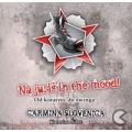 Carmina Slovenica - Na Juriš in the Mood !