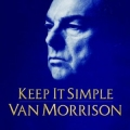 Van Morrison -  Keep It Simple