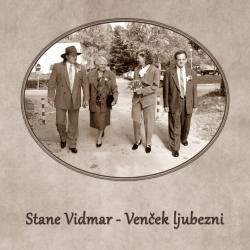 Stane Vidmar - Venček Ljubezni