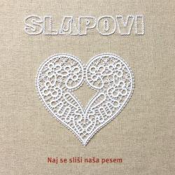 Slapovi - Naj Se Sliši Naša Pesem