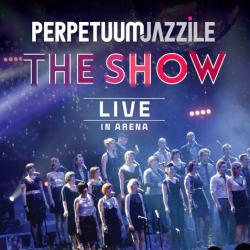 Perpetuum Jazzile  - The Show (Live)