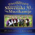 Ansambel Slovenski Muzikantje - 50 let