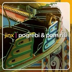 Jinx - Pogrebi i Pomiriši