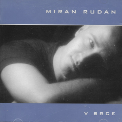 Miran Rudan - V Srce