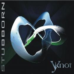 Y-Knot - Stubborn