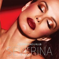 Severina - Dobrodošao U Klub