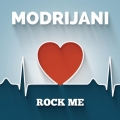 Modrijani - Rock Me