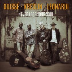 Guisse/Kreslin/Leonardi - Never Lose Your Soul