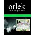 Orlek - 20 Let Knap'n'rolla + Anduht