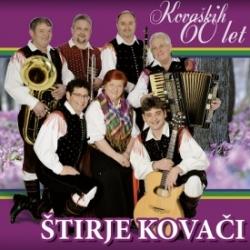 Ansambel Štirje Kovači - Kovaških 60 Let