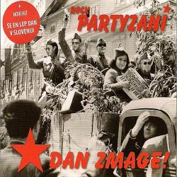 Rock Partyzani - Dan Zmage!