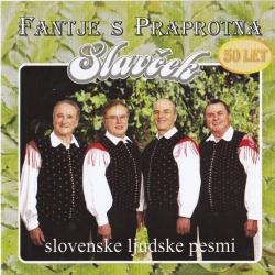 Fantje s Praprotna - Slavček
