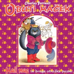 Charles Perrault - Obuti Maček/Mali Muc in Druge Otroške Pesmi