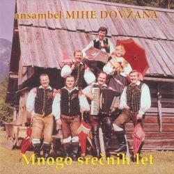 Ansambel Mihe Dovžana - Mnogo Srečnih Let
