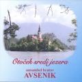Ansambel Bratov Avsenik - Otoček Sredi Jezera
