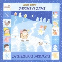 Janez Bitenc - Pesmi o Zimi in Dedku Mrazu