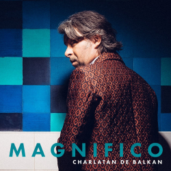 Magnifico - Charlatan De balkan