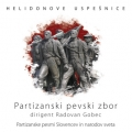 Partizanski Pevski Zbor - Partizanske Pesmi Slovencev in Narodov Sveta - Helidonove Uspešnice