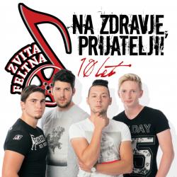 Zvita Feltna - Na Zdravje Prijatelji (10 let)