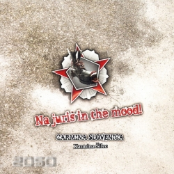Carmina Slovenica - Na Juriš In The Mood