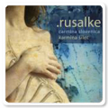 Carmina Slovenica - Rusalke