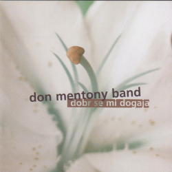 Don Mentony Band - Dobr Se Mi Dogaja