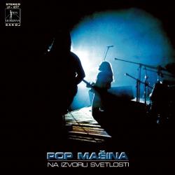 Pop Mašina - Na Izvoru Svetlosti