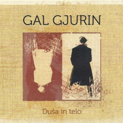 Gal Gjurim - Duša in Telo