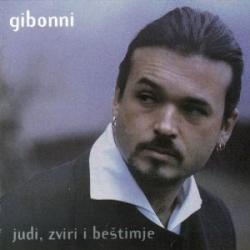 Gibonni - Judi, Zviri i Beštimje