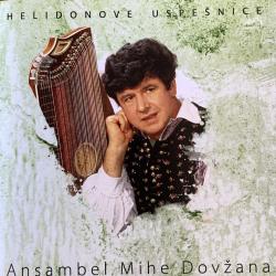 Ansambel MIhe Dovžana - Helidonove Uspešnice