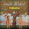 Iztok Mlakar - Porkaeva !