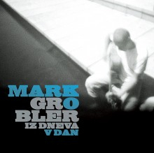 Marko Grobler - Iz Dneva V Dan