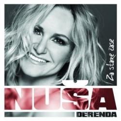 Nuša Derenda - Za Stare Čase