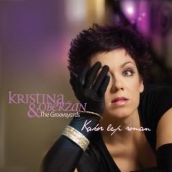Kristina Oberžan & The Grooveyards - Kakor Lep Roman