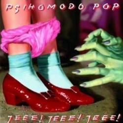Psihomodo Pop - Jeee! Jeee! Jeee!