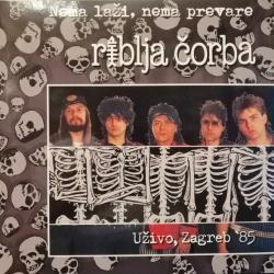 Riblja Čorba - Nema Laži, Nema Prevare - Uživo, Zagreb '85