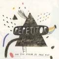 Repetitor - Sve Što Vidim Je Prvi Put