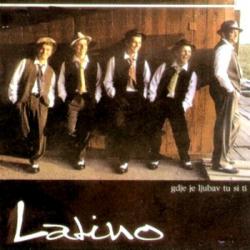 Latino - Gdje Je Ljubav Tu Si Ti