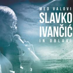 Slavko Ivančič - Med Valovi in Oblaki