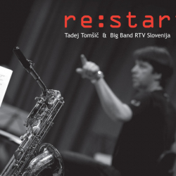 Tadej Tomšič & Big Band RTV Slovenija - Re: start