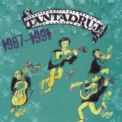 Tantadruj - 1987-1991