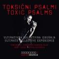 Toksični Psalmi - Ultimativna Kolektivna Izkušnja