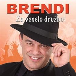 Brendi - Za Veselo Družbo