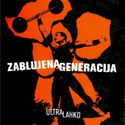 Zablujena Generacija - Ultra Lahko