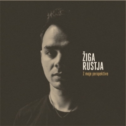 Žiga Rustja - Z Moje Perspektive