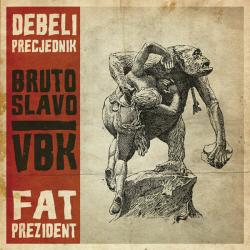 Debeli Precjednik - Bruto Slavo/VBK